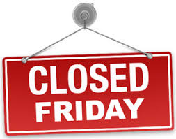 Our OFFICE is now CLOSED on FRIDAYS!